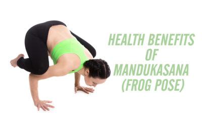Health Benefits of Mandukasana (Frog Pose)